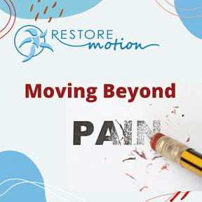 Moving Beyond Pain